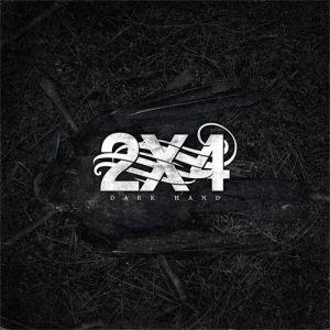 2X4 - Dark Hand