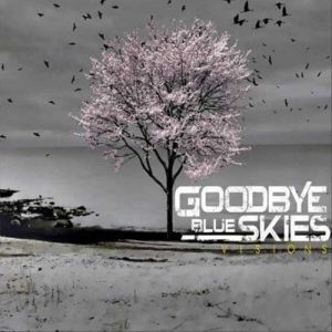 Goodbye Blues Skies - Visions
