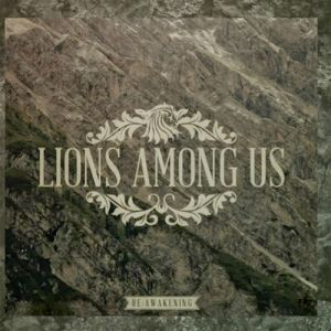 Lions Among Us - Re:Awakening