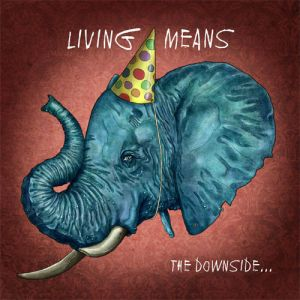 Living Means - The Downside...