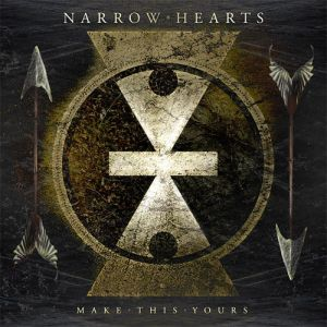Narrow Hearts - Make This Yours