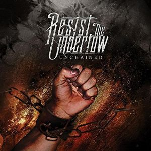 Resist The Undertow - Unchained