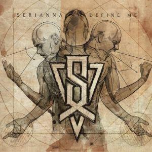 Serianna - Define Me