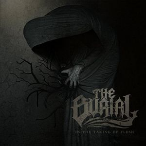 The Burial - In the Taking of Flesh