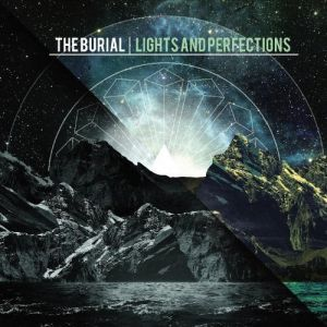 The Burial - Lights & Perfections