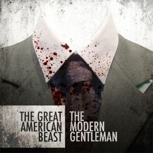 The Great American Beast - The Modern Gentleman