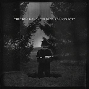 They Will Fall - On the Depths of Depravity