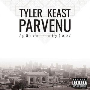 Tyler Keast - Parvenu